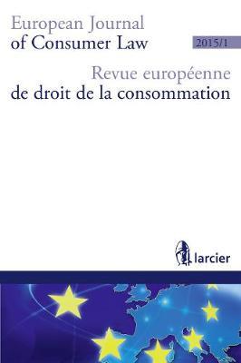Revue Europeenne de Droit de la Consommation / European Journal of Consumer Law (R.E.D.C.) 2015 - Revue Europeenne de Droit de la Consommation (R.E.D.C.) 1 (Paperback)