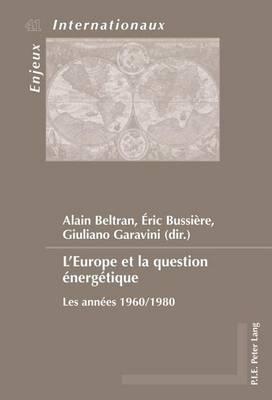 L'Europe et la question energetique: Les annees 1960/1980 - Enjeux Internationaux/International Issues 41 (Paperback)