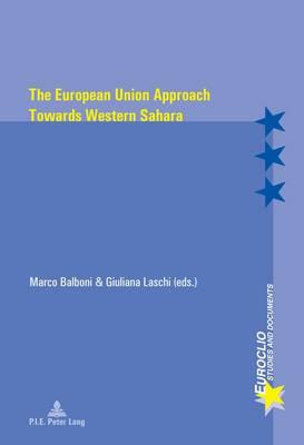 The European Union Approach Towards Western Sahara - Euroclio 98 (Paperback)