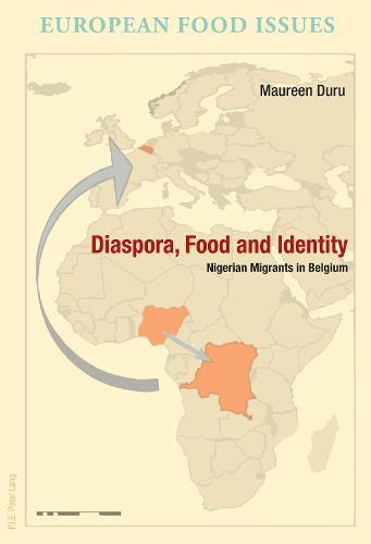Diaspora, Food and Identity: Nigerian Migrants in Belgium - L'Europe alimentaire/European Food Issues/Europa alimentaria/L'Europa alimentare 9 (Paperback)