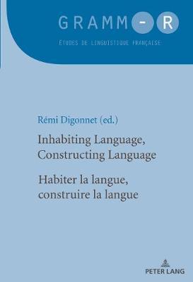 Inhabiting Language, Constructing Language / Habiter la langue, construire la langue - GRAMM-R 41 (Paperback)