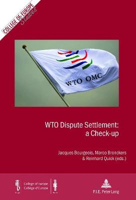 WTO Dispute Settlement: a Check-up - Cahiers du College d'Europe / College of Europe Studies 19 (Paperback)