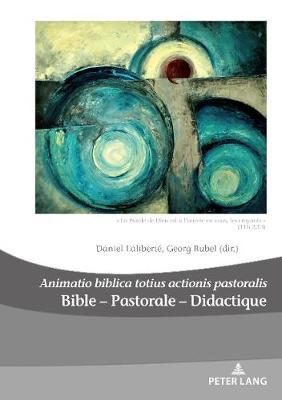"""Bible - Pastorale - Didactique/Bible - Pastoral - Didactics: """"Animatio biblica totius actionis pastoralis"""" """" La Parole de Dieu est a l'oeuvre en vous, les croyants """" (1Th, 2,13)/""""God's Word is at Work in You Who Believe"""" - Dieux, Hommes et Religions / Gods, Humans and Religions 26 (Paperback)"""