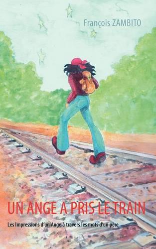 Un Ange a Pris Le Train (Paperback)
