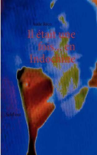 Il Tait Une Fois... En Indochine (Paperback)