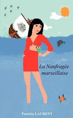 La Naufragee Marseillaise (Paperback)