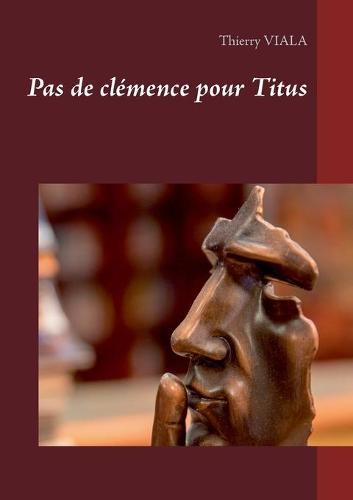Pas de clemence pour Titus (Paperback)