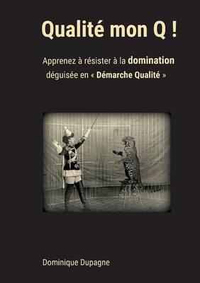 Qualite mon Q ! (Paperback)