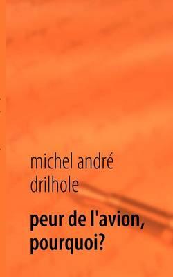 Peur de L'Avion, Pourquoi? (Paperback)
