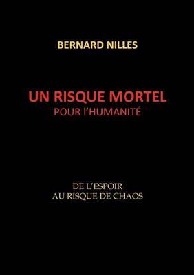 Un Risque Mortel Pour L'Humanit (Paperback)