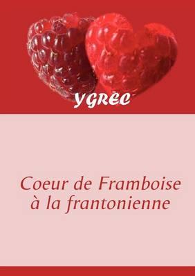 Coeur de Framboise a la Frantonienne (Paperback)