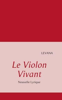 Le Violon Vivant (Hardback)