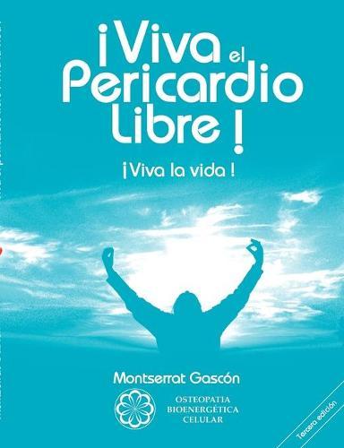 Viva El Pericardio Libre ! (Paperback)