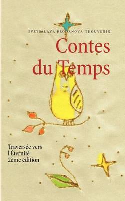 Contes du Temps: Traversee vers l'Eternite (Paperback)