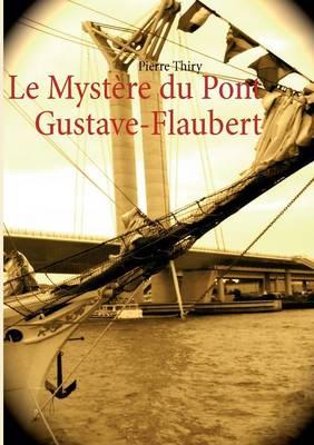 Le Myst Re Du Pont Gustave-Flaubert (Paperback)