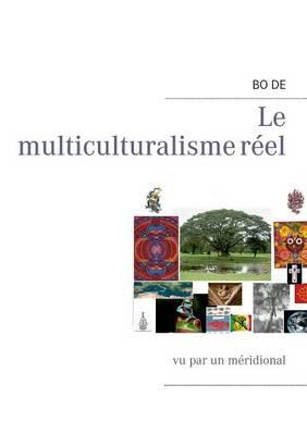 Le Multiculturalisme Reel (Paperback)