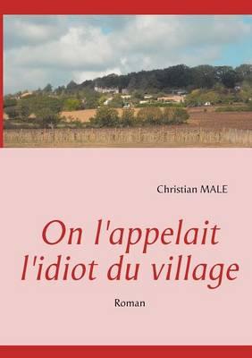 On L'Appelait L'Idiot Du Village (Paperback)