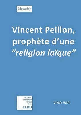 Vincent Peillon, Proph te d'Une Religion La que (Paperback)