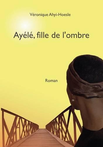 Ay L, Fille de L'Ombre (Paperback)
