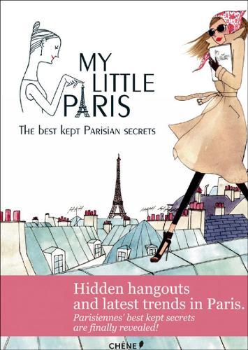 My Little Paris the Best Kept Parisian Secrets (Paperback)