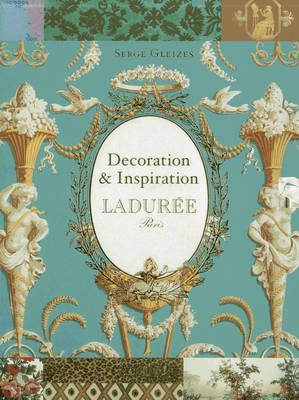 Laduree: Decoration & Inspiration (Hardback)