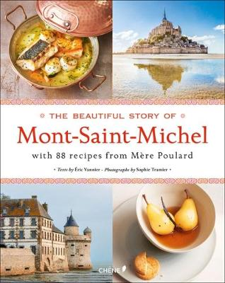 The Beautiful Story of Mont-Saint-Michel: With 88 Recipes From Mere Poulard (Hardback)