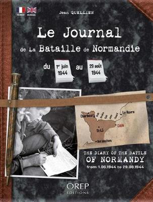 Diary of the Battle of Normandy: From June 1st, 1944 to August 29th, 1944 (Paperback)