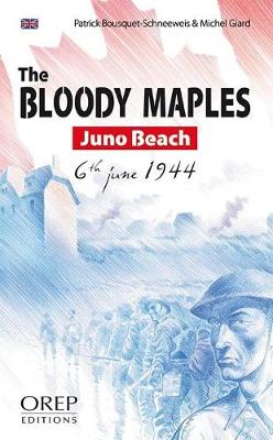 The Bloody Maples: Juno Beach 6th June 1944 (Paperback)