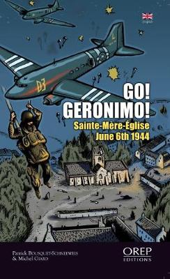 Go Geronimo: Sainte-MeRe-Eglise 6th June 1944 (Paperback)