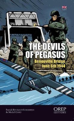The Pegasus Devils: Benouville Bridge - Night from June 5th to June 6th (Paperback)