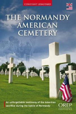 The American Cemetery of Colleville-Sur-Mer: An American Commission in Normandy (Paperback)