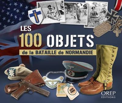 100 Objects of the Battle of Normandy (Paperback)