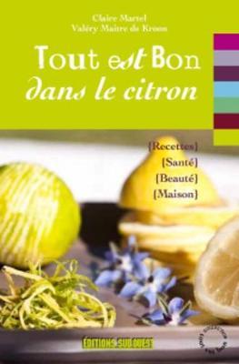Tout Est Bon...: Tout Est Bon Dans Le Citron (Paperback)