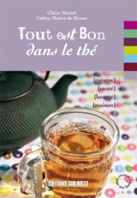 Tout Est Bon...: Tout Est Bon Dans Le the (Paperback)