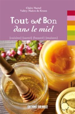Tout Est Bon...: Tout Est Bon Dans Le Miel (Paperback)