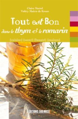 Tout Est Bon...: Tout Est Bon Dans Le Thym Et Le Romarin (Paperback)