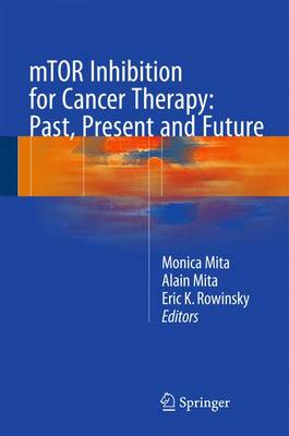 mTOR Inhibition for Cancer Therapy: Past, Present and Future (Hardback)