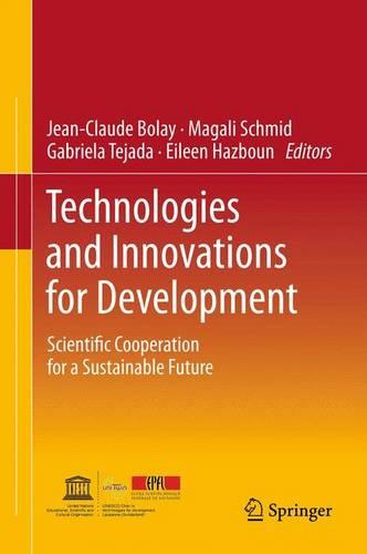 Technologies and Innovations for Development: Scientific Cooperation for a Sustainable Future (Paperback)