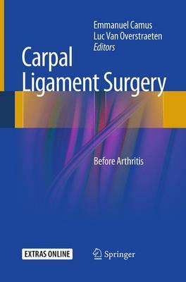 Carpal Ligament Surgery: Before Arthritis (Paperback)