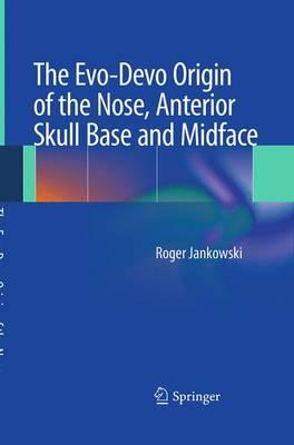 The Evo-Devo Origin of the Nose, Anterior Skull Base and Midface (Paperback)