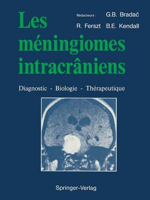 Les meningiomes intracraniens: Diagnostic - Biologie - Therapeutique (Paperback)