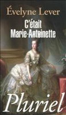 C'Etait Marie-Antoinette (Paperback)