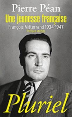 Francois Mitterrand 1934-1947: Une Jeunesse Francaise (Paperback)