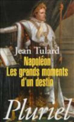 Napoleon: Les Grands Moments D'UN Destin (Paperback)