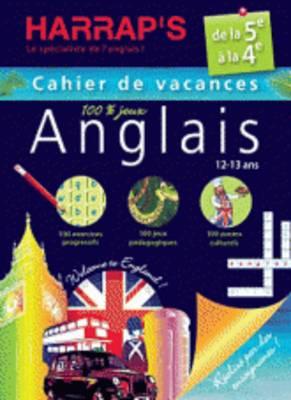 Cahiers De Vacances Harrap's Anglais: De LA 5e a LA 4e - Cahier De Vacances 100% Jeux (Paperback)