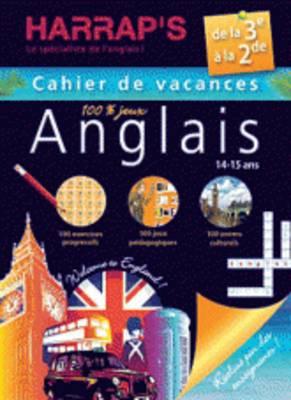 Cahiers De Vacances Harrap's Anglais: De LA 3e a LA 2de - Cahier De Vacances 100% Jeux (Paperback)