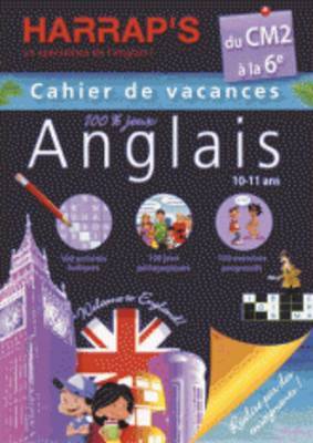 Cahiers De Vacances Harrap's Anglais: Du Cm2 a LA 6e - Cahier De Vacances 100% Jeux (Paperback)