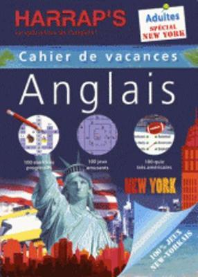 Cahiers De Vacances Harrap's Anglais: Cahier De Vacances Adultes - 100% Jeux Special New York (Paperback)