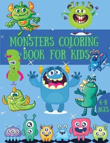 Monsters Coloring Book: Cool and Amazing Images with Cute Monsters for Kids Great Gift for Boys and Girls Ages 4-8 (Paperback)