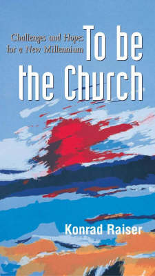 To be the Church: Challenges and Hopes for a New Millennium - Risk Books No. 78 (Paperback)